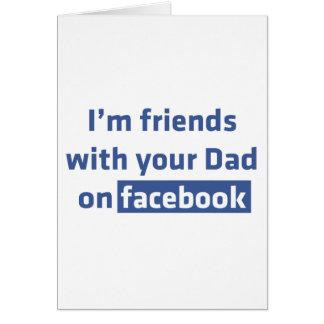 Soy amigos con su papá en facebook tarjeta de felicitación
