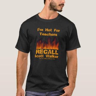 Soy caliente para los profesores - recuerde la camiseta