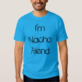 """""""Soy camiseta del amigo del Nacho"""""""