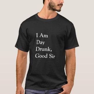 Soy día bebido, buen sir camiseta
