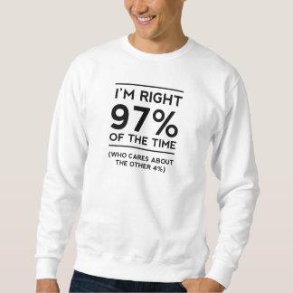 Soy el 97% derecho del tiempo sudadera