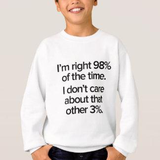 Soy el 98% derecho del tiempo sudadera