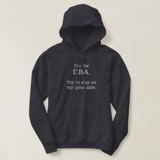 Soy el DBA. Intente permanecer en mi buen lado Sudadera