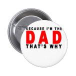 soy el papá que es porqué las camisetas K.png Pins