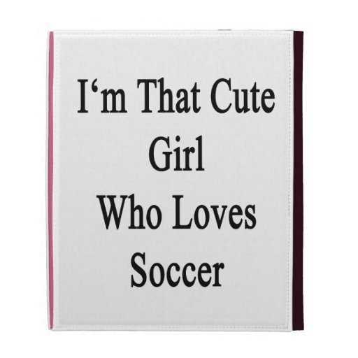 Soy ese chica lindo que ama fútbol