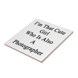 Soy ese chica lindo que es también fotógrafo azulejo cuadrado pequeño