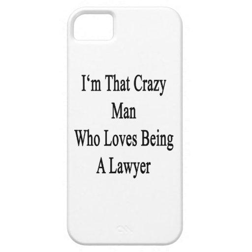 Soy ese hombre loco que ama el ser abogado iPhone 5 cárcasas