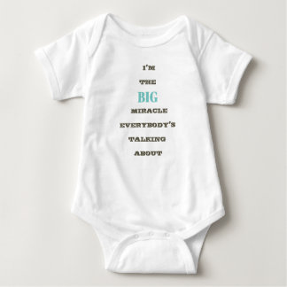 Soy la camiseta GRANDE del bebé del milagro…