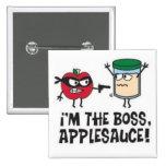 ¡Soy la compota de manzanas de Boss! Botón Pins
