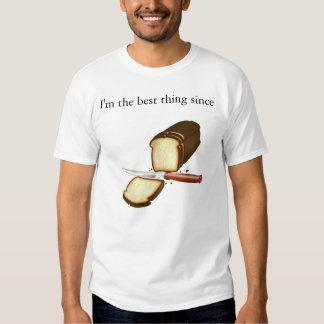 Soy la mejor cosa desde el pan cortado camiseta