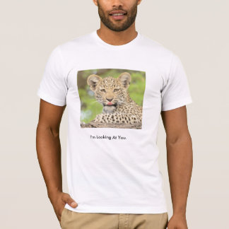 ¡Soy Lookin en usted! Leopardo Cub Camiseta