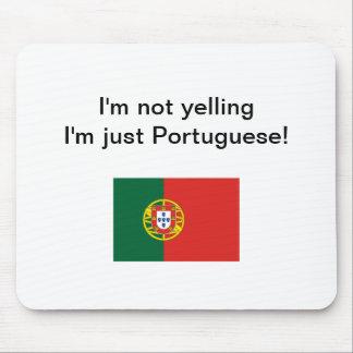 """""""Soy no gritando yo soy apenas portugués!"""" mousepa Alfombrilla De Ratón"""