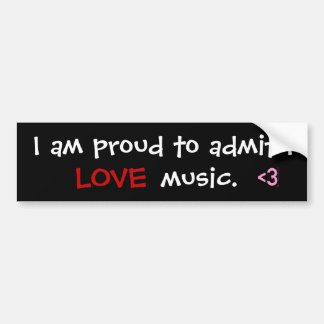 Soy orgulloso admitir I   , <3, AMOR, música Pegatina Para Coche