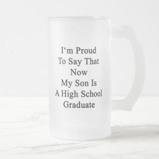 Soy orgulloso decir que ahora mi hijo es una High Taza De Cristal