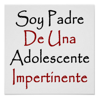 Soy Padre De Una Adolescente Impertinente Posters