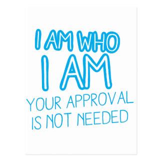 ¡Soy quién soy su aprobación no soy necesario! Postal