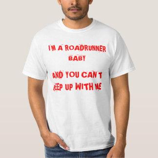 Soy UN BEBÉ de los CORRECAMINOS Y USTED NO PUEDE Camisas