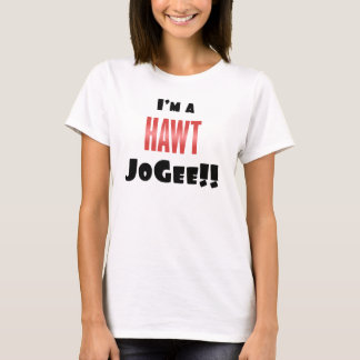 ¡Soy un HAWT JoGee!! Camiseta