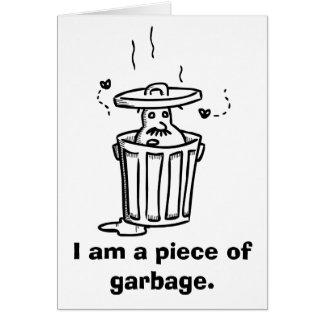 """""""Soy un pedazo tarjeta triste de la basura"""""""