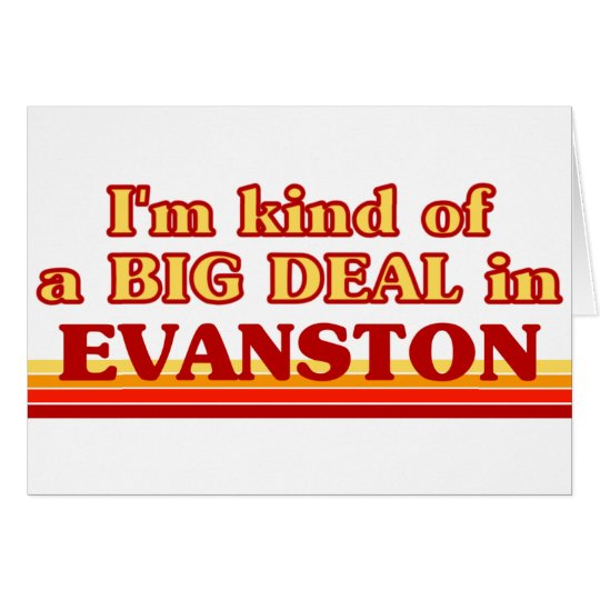Soy un poco una GRAN COSA en Evanston Tarjeta De Felicitación