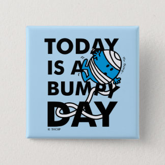 Sr. Bump el | es hoy un día desigual Chapa Cuadrada