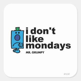 Sr. Grumpy Does Not Like lunes Pegatina Cuadrada