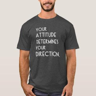 Su actitud determina su dirección camiseta