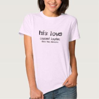 Su amor Roured más ruidosamente que su camiseta de