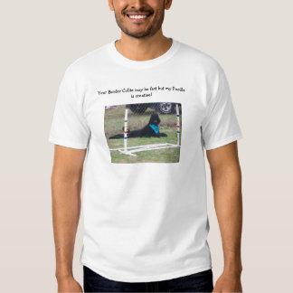 Su border collie puede ser rápido pero… camiseta