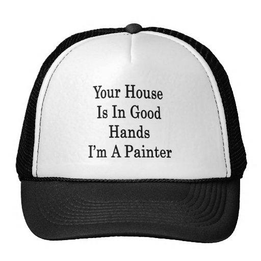 Su casa está en buenas manos que soy pintor gorros