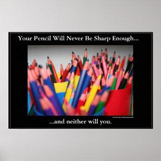 Su lápiz nunca será bastante agudo… póster