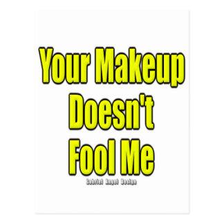 Su maquillaje no me engaña postal
