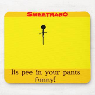 ¡Su pis en sus pantalones divertidos - Mousepad Tapete De Raton