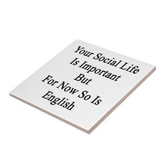 Su vida social es importante pero para ahora así azulejo cuadrado pequeño