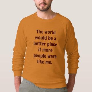 Sudadera El mundo sería un mejor lugar si…
