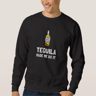 Sudadera El Tequila hizo que lo hace