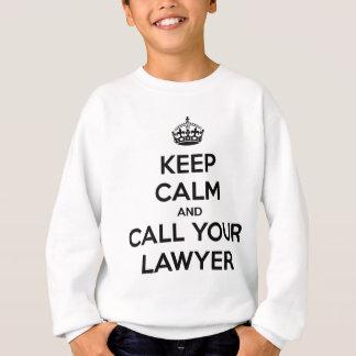 Sudadera Guarde la calma y llame a su abogado
