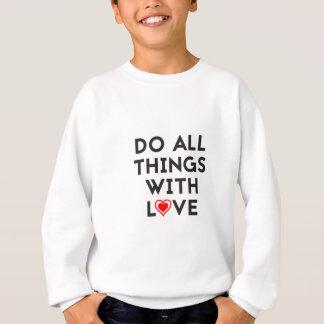 Sudadera Haga todas las cosas con amor
