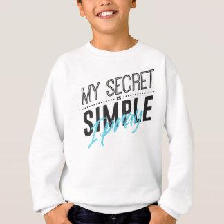 Sudadera Mi secreto es simple yo ruega