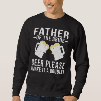 Sudadera Padre de la cerveza de la novia por favor