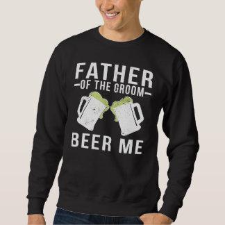 Sudadera Padre de la cerveza del novio por favor
