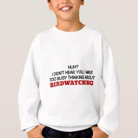 Sudadera Pensamiento demasiado ocupado en Birdwatching