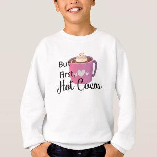 Sudadera Pero primero, cacao caliente