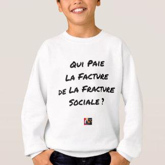 SUDADERA QUIÉN PAGA LA FACTURA DE LA FRACTURA SOCIAL