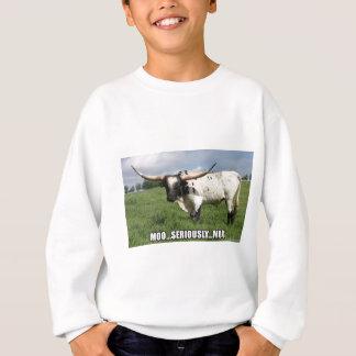 Sudadera Seriamente, ésa es mucha Bull