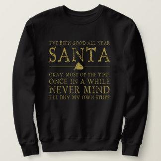Sudadera Sido bueno todo el año Santa, nunca importe de los