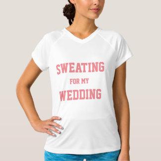 """""""Sudando para camiseta nupcial del entrenamiento"""