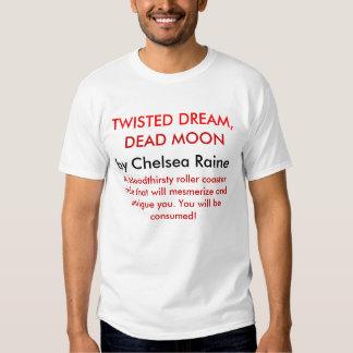 SUEÑO TORCIDO, LUNA MUERTA, por Chelsea Raine, A… Camiseta