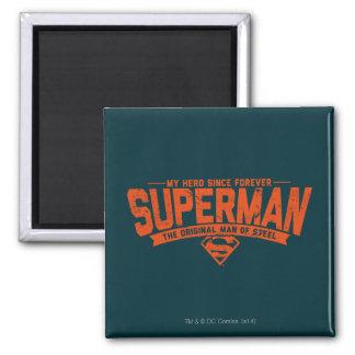 Superhombre - mi héroe desde para siempre imán cuadrado