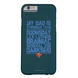 Superhombre - mi papá es más fuerte que… funda para iPhone 6 barely there